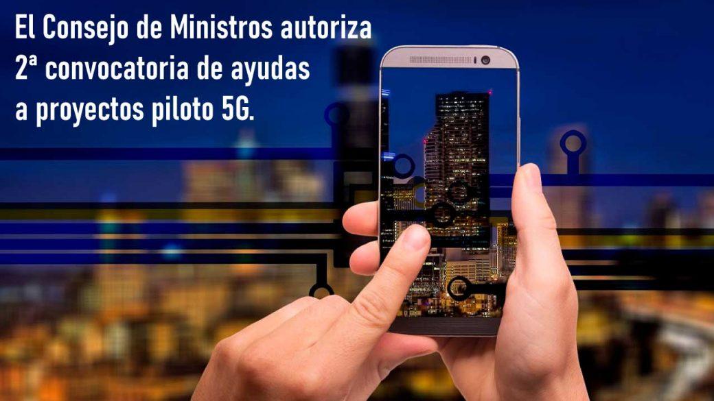 2ª convocatoria de ayudas a proyectos  piloto 5G.