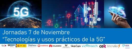 """Jornadas 7 de Noviembre """"Tecnologías y usos prácticos de la 5G"""". Mondragón, 7 de Noviembre"""