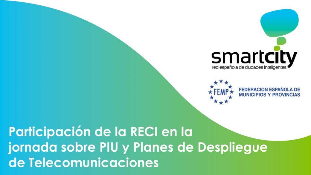 La RECI participa en la jornada sobre Planes de Despliegue de Telecomunicaciones de la FEMP