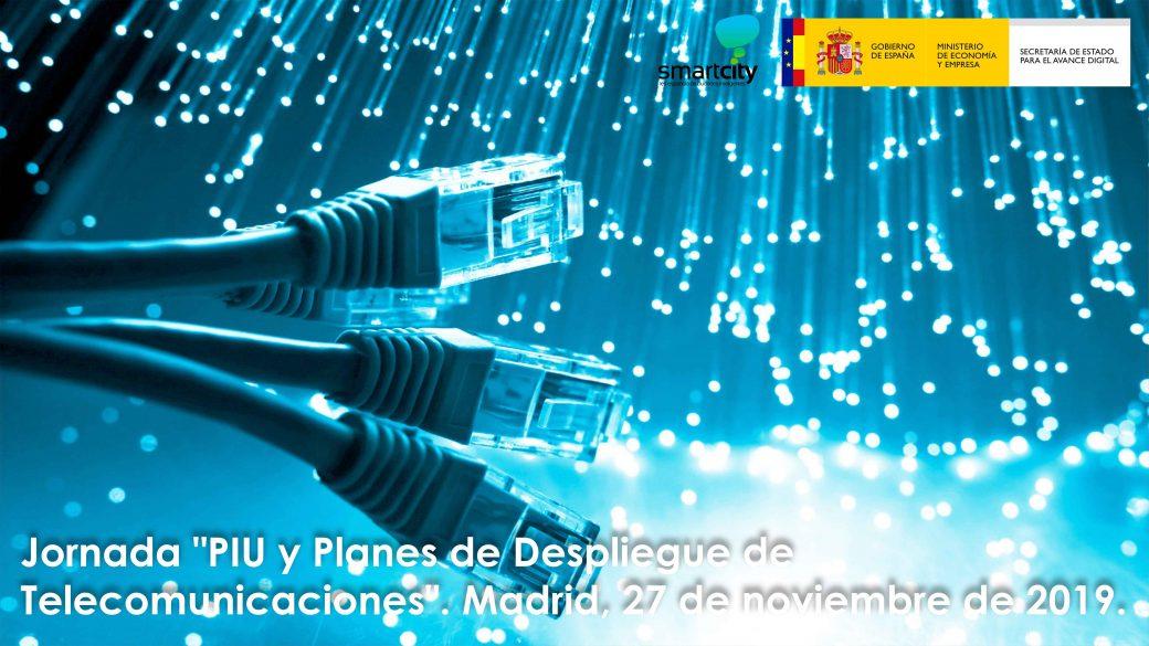 """Jornada """"PIU y Planes de Despliegue de Telecomunicaciones"""". Madrid, 27 de noviembre"""