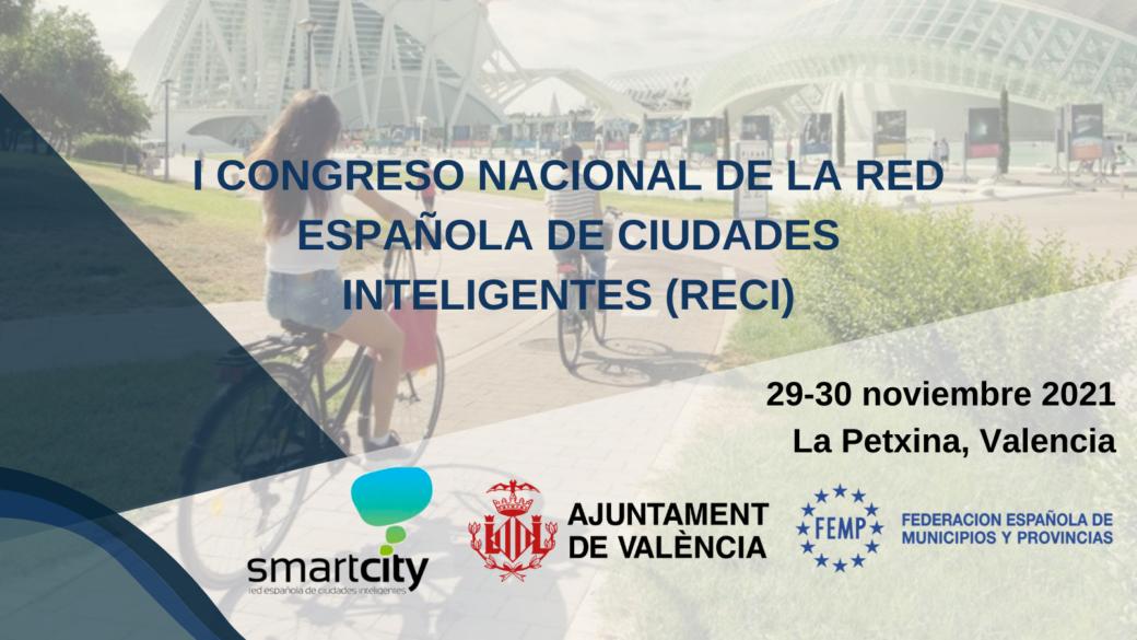 I Congreso Nacional de la Red Española de Ciudades Inteligentes (RECI)